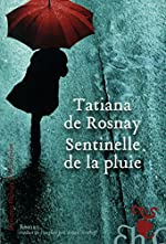 Sentinelle de la pluie de Tatiana de Rosnay