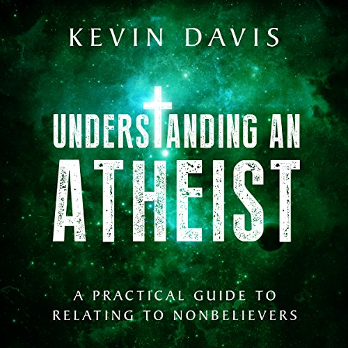 Understanding an Atheist audiobook cover art