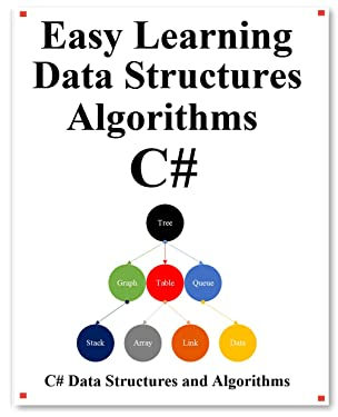 Easy Learning Data Structures & Algorithms C#: Graphically learn data structures and algorithms better than before