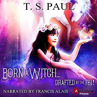 Born a Witch...Drafted by the FBI! audiobook cover art