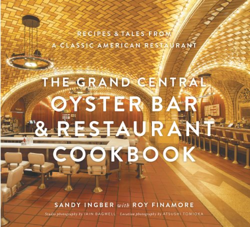 The Grand Central Oyster Bar & Restaurant Cookbook: Recipes & Tales from a Classic American Restaurant (English Edition)