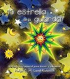 Mi estrella de la guarda: Un libro muy especial para dormir y despertar