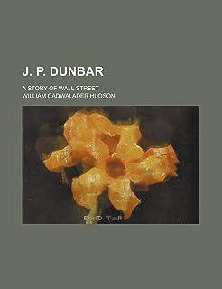 J. P. Dunbar; A Story of Wall Street