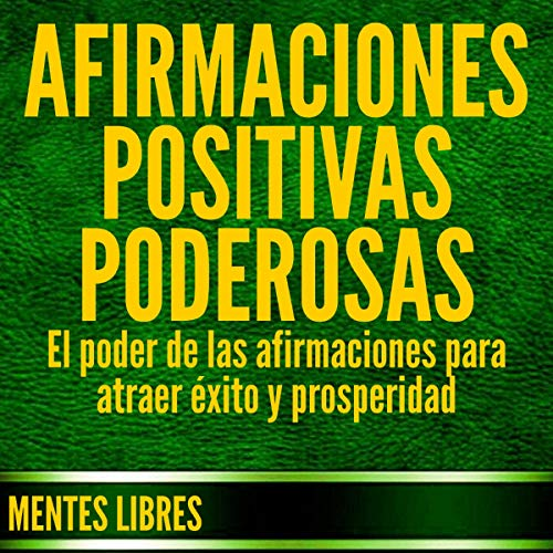 Afirmaciones Positivas Poderosas [Powerful Positive Affirmations] cover art