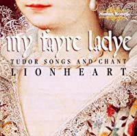 My Fayre Lady: Tudor Songs and Chant (1997-06-24)