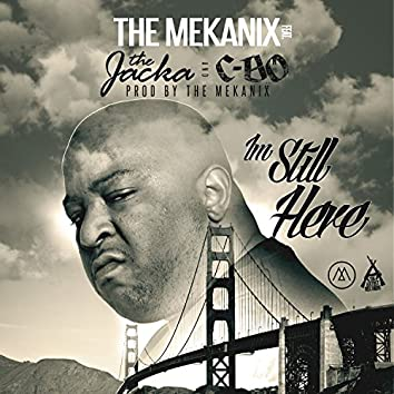 I'm Still Here (feat. The Jacka & C-Bo) - Single