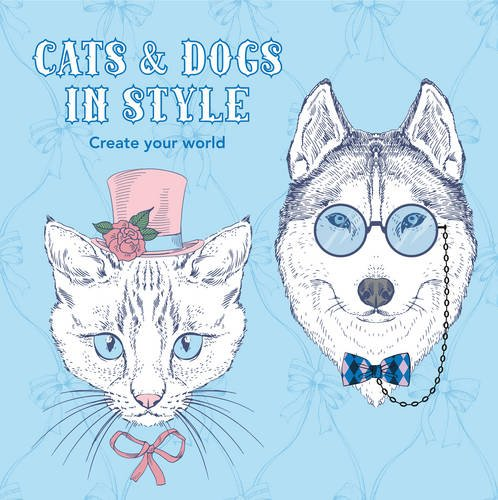 Dogs & Cats in Style: Create Your World