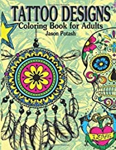 Tattoo Designs Coloring Book For Adults (The Stress Relieving Adult Coloring Pages) by Jason Potash (2016-02-17)