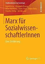 Marx für SozialwissenschaftlerInnen: Eine Einführung (Studienskripten zur Soziologie) (German Edition)