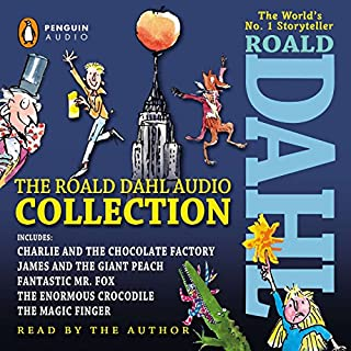 The Roald Dahl Audio Collection     Includes Charlie and the Chocolate Factory, James & the Giant Peach, Fantastic Mr. Fox, The Enormous Crocodile & The Magic Finger              Written by:                                                                                                                                 Roald Dahl                               Narrated by:                                                                                                                                 Roald Dahl                      Length: 3 hrs and 40 mins     24 ratings     Overall 4.7
