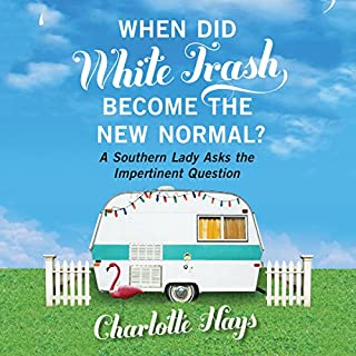 When Did White Trash Become the New Normal? cover art