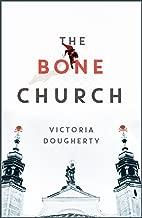 The Bone Church: A Novel