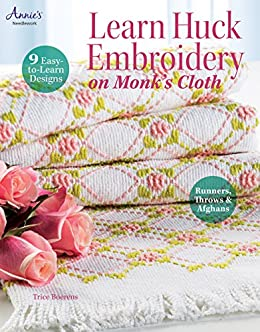 Learn Huck Embroidery on Monk's Cloth (Annie's Needlework Book 291023) by [Trice Boerens]