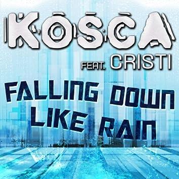 Falling Down Like Rain
