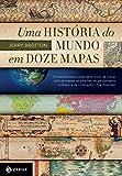 Uma história do mundo em doze mapas