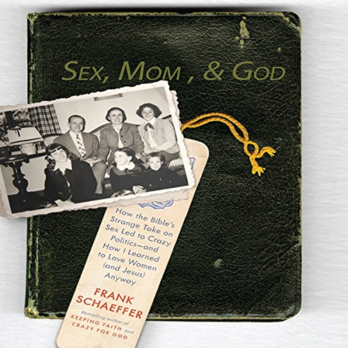 Sex, Mom, and God audiobook cover art