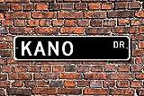 Celycasy Kano Kano Schild Kano Geschenk Kano Besucher Kano Souvenir nigerianische Stadt Kano einheimische afrikanische Stadt Custom Straßenschild Qualität Metallschild