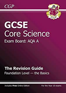 GCSE Core Science AQA A Revision Guide - Foundation The Basics (with online edition) (A*-G course)
