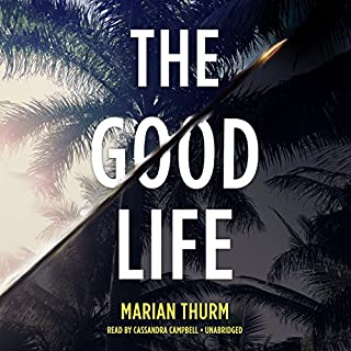 The Good Life                   By:                                                                                                                                 Marian Thurm                               Narrated by:                                                                                                                                 Cassandra Campbell                      Length: 9 hrs and 12 mins     40 ratings     Overall 3.5