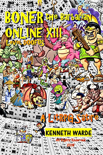 Book: BONER the Barbarian ONLINE XIII - Level DOOFUS by Kenneth Warde