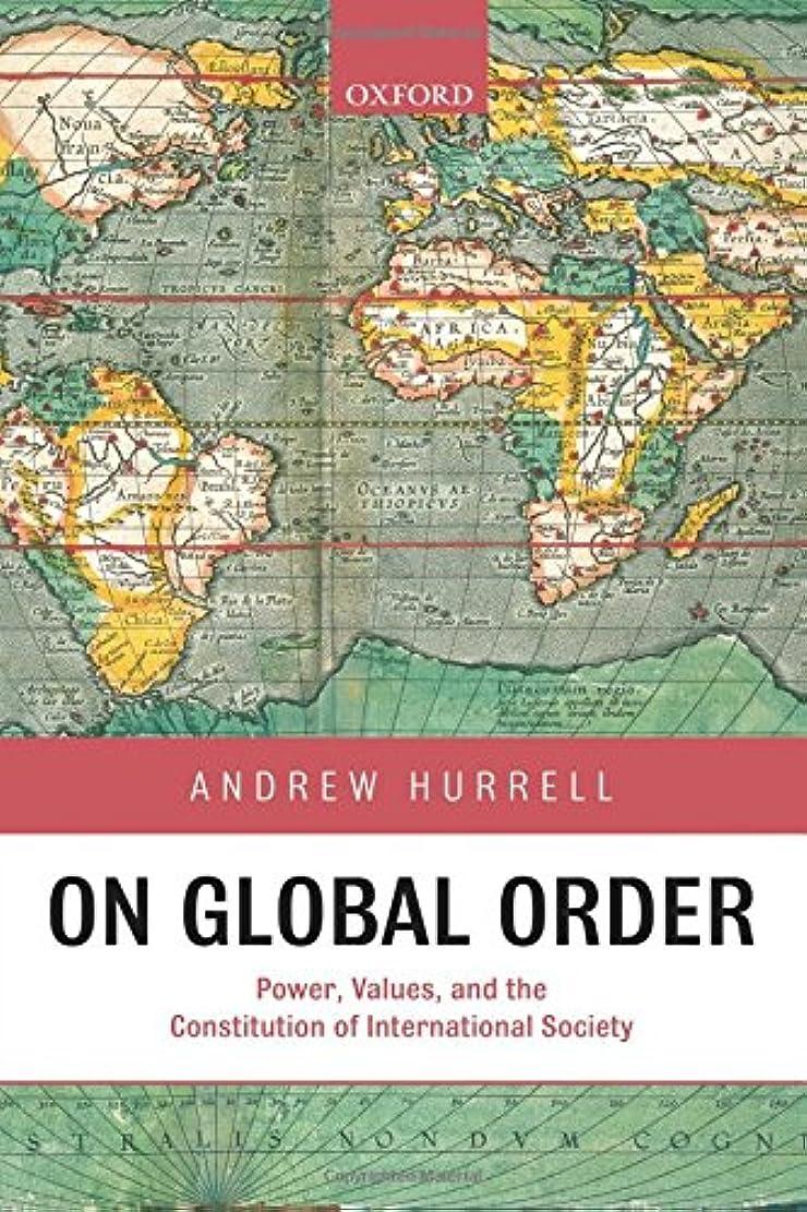コーナー段落投げるOn Global Order: Power, Values, and the Constitution of International Society