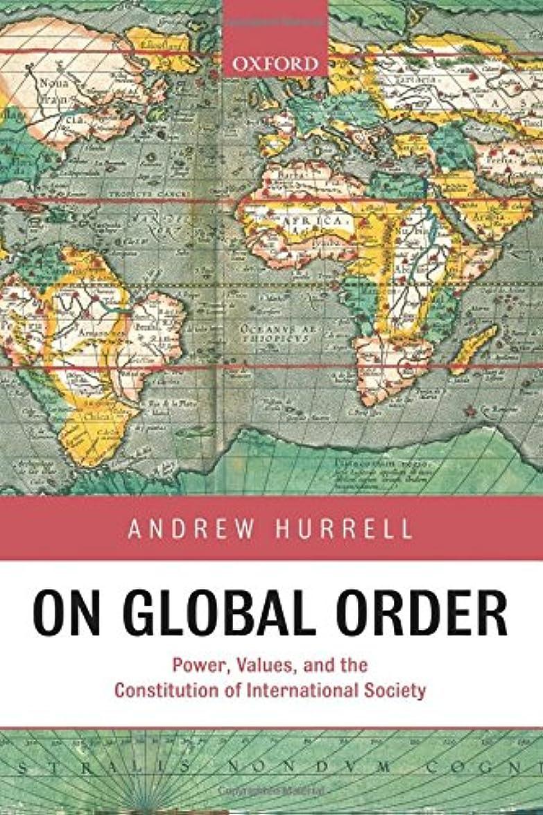 食器棚牛コールOn Global Order: Power, Values, and the Constitution of International Society