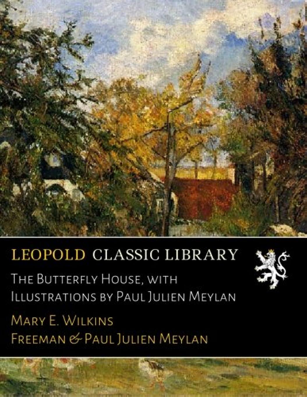 家禽紳士気取りの、きざな自動車The Butterfly House, with Illustrations by Paul Julien Meylan