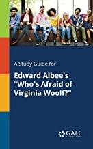 """A Study Guide for Edward Albee's """"Who's Afraid of Virginia Woolf?"""""""