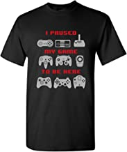 I Paused My Game to Be Here Video Controller Funny Adult Men's Gamer T-Shirt