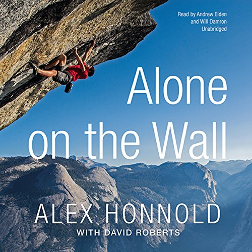 Alone on the Wall                   Written by:                                                                                                                                 Alex Honnold,                                                                                        David Roberts                               Narrated by:                                                                                                                                 Andrew Eiden,                                                                                        Will Damron                      Length: 7 hrs and 13 mins     23 ratings     Overall 4.3