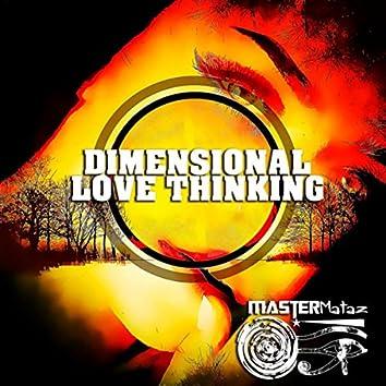 Dimensional Love Thinking