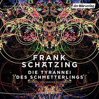 Die Tyrannei des Schmetterlings                   By:                                                                                                                                 Frank Schätzing                               Narrated by:                                                                                                                                 Sascha Rotermund                      Length: 23 hrs and 52 mins     19 ratings     Overall 3.8