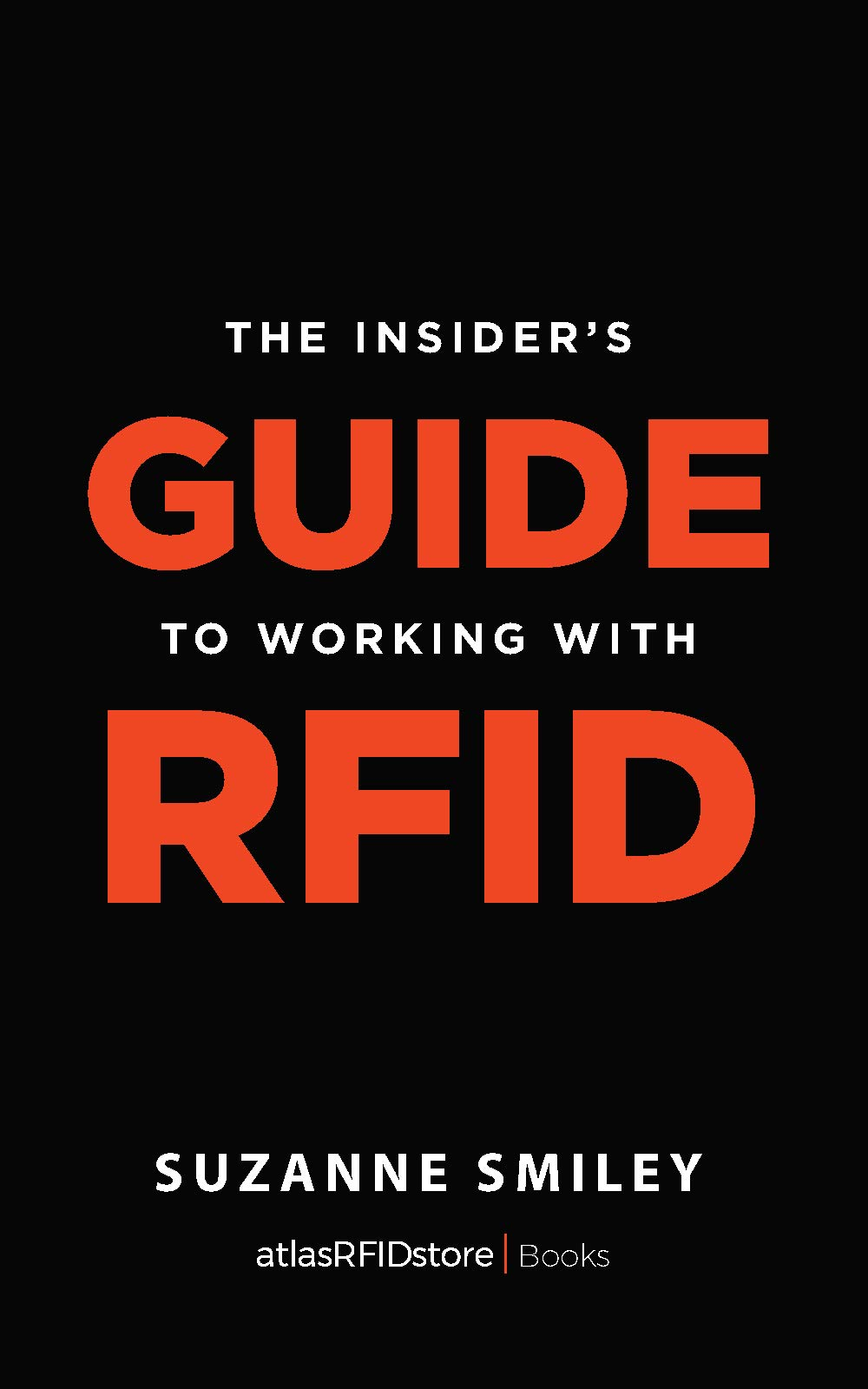 The Insider's Guide to Working With RFID