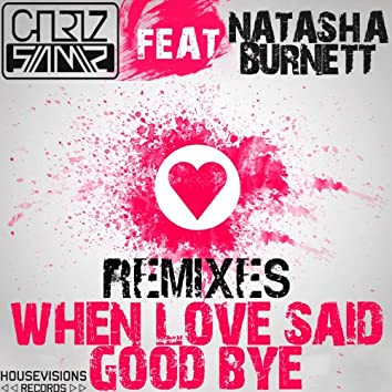 When Love Said Good Bye, Part 2 (Remixes)