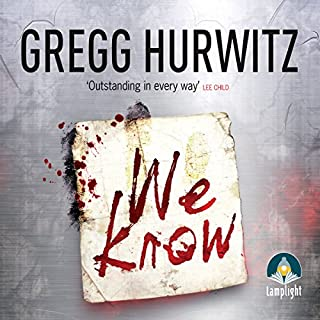 We Know                   By:                                                                                                                                 Gregg Hurwitz                               Narrated by:                                                                                                                                 Jeff Harding                      Length: 11 hrs and 32 mins     158 ratings     Overall 4.4