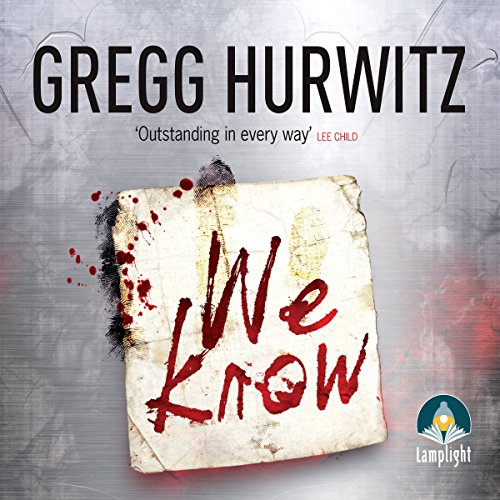 We Know                   By:                                                                                                                                 Gregg Hurwitz                               Narrated by:                                                                                                                                 Jeff Harding                      Length: 11 hrs and 32 mins     15 ratings     Overall 4.4