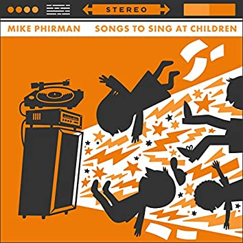 Songs to Sing at Children