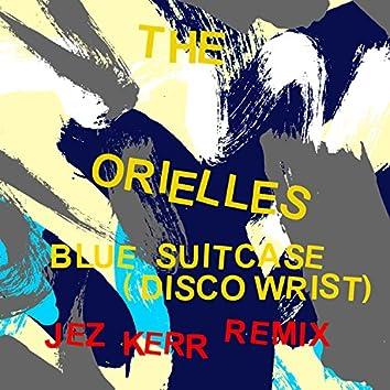 Blue Suitcase (Disco Wrist) (Jez Kerr Remix)
