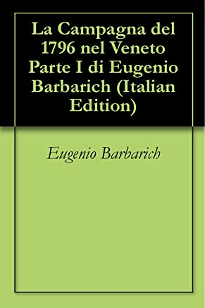 La Campagna del 1796 nel Veneto Parte I di Eugenio Barbarich