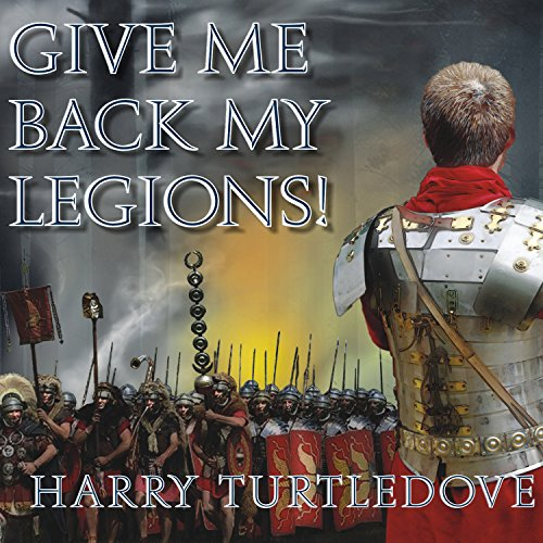 Give Me Back My Legions! audiobook cover art
