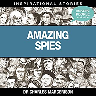 Amazing Spies                   By:                                                                                                                                 Dr. Charles Margerison                               Narrated by:                                                                                                                                 full cast                      Length: 50 mins     Not rated yet     Overall 0.0