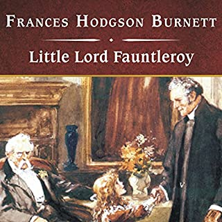 Little Lord Fauntleroy                   By:                                                                                                                                 Frances Hodgson Burnett                               Narrated by:                                                                                                                                 Donada Peters                      Length: 5 hrs and 26 mins     78 ratings     Overall 4.6