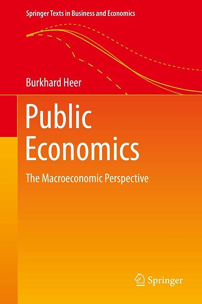 行くしたいクスクスPublic Economics: The Macroeconomic Perspective (Springer Texts in Business and Economics) (English Edition)