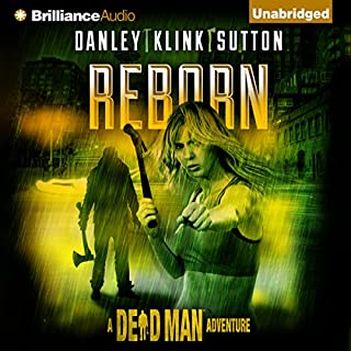 Reborn     A Dead Man Adventure, Book 1              By:                                                                                                                                 Kate Danley,                                                                                        Phoef Sutton,                                                                                        Lisa Klink,                   and others                          Narrated by:                                                                                                                                 Emily Sutton-Smith                      Length: 6 hrs and 54 mins     16 ratings     Overall 4.1