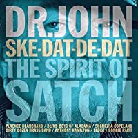 Ske-Dat-De Dat the Spirit of Satch by DR. JOHN (2014-02-01)