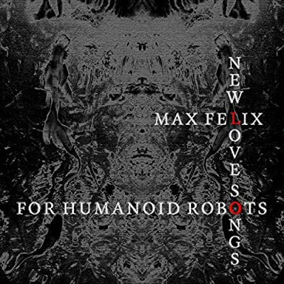 New Love Songs for Humanoid Robots