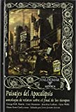 Paisajes del Apocalipsis: antología de relatos sobre el final de los tiempos (Gótica)