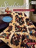 Stashtastic!: 12 Patterns for Fat-Quarter Quilts
