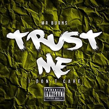 Trust Me (I Don't Care) - Single