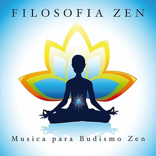Filosofia Zen - Musica para Budismo Zen by Spa & Spa ...